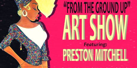 """From the Ground Up"" Art Show + Party tickets"