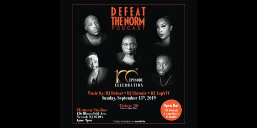 Defeat The Norm Podcast  Presents: #100th Episode Celebration