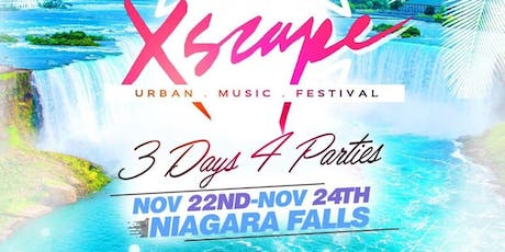 "XSCAPE MF: ""Niagara Falls"" 3 Days + 4 Parties 
