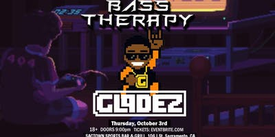 Bass Therapy W/ Gladez & More!