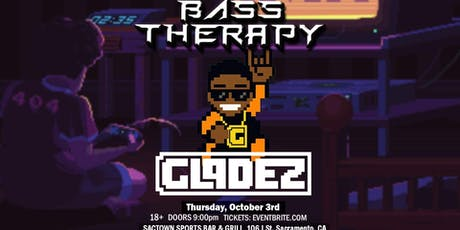 Bass Therapy W/ Gladez & More! tickets