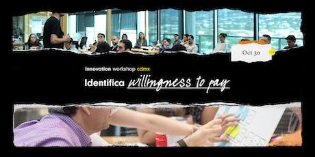 Innovation Workshop @CDMX: Identifica Willingness to Pay entradas