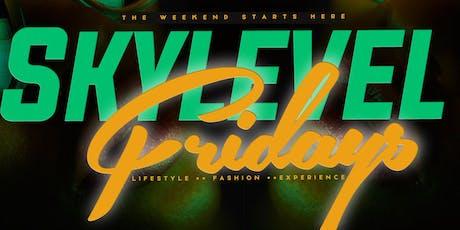 Sky Level Fridays tickets