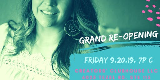 Grand Re-Opening Creators Clubhouse LLC