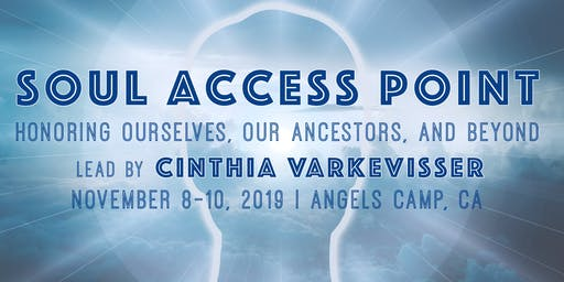 Soul Access Point: Honoring Ourselves, Our Ancestors, and Beyond