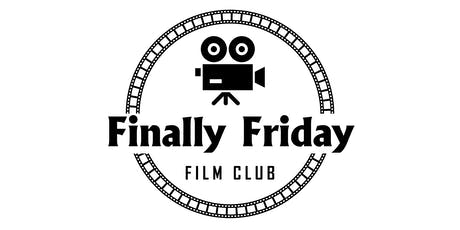 Finally Friday Film Club Screening tickets