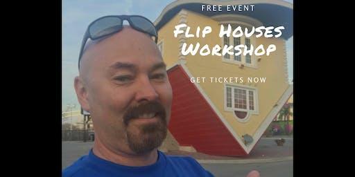 Flip Houses Quick Workshop - Anaheim