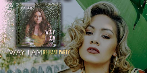 Lea Love's Official Way I Am Live Release Party