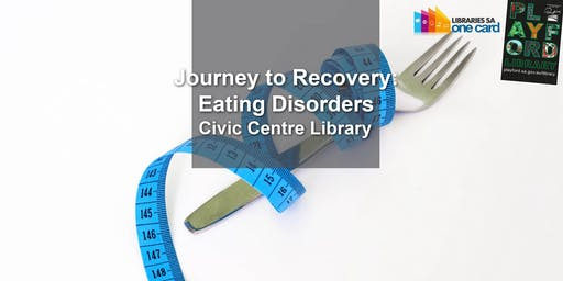 Journey to Recovery: Eating Disorders