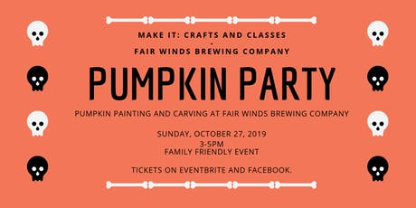 Pumpkin Carving and Painting with Fair Winds  and Make It: Crafts & Classes tickets