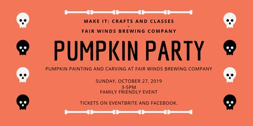 Pumpkin Carving and Painting with Fair Winds  and Make It: Crafts & Classes