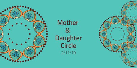 Mother and Daughter Circle 2/11/19 tickets