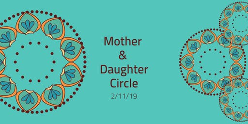 Mother and Daughter Circle 2/11/19