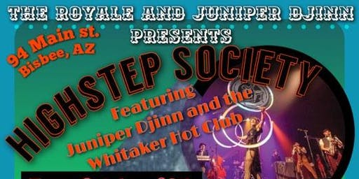 The Royale presents  Juniper Djinn and Eugene Oregon's High Step Society
