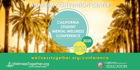 2020 California Student Mental Wellness Conference tickets