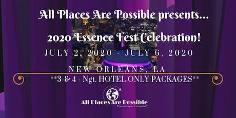 2020 Essence Festival! Early Bird Deposit Special! ONLY $25 PP DEPOSIT! tickets