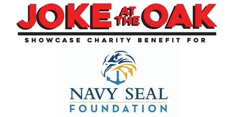 Joke at the Oak StandUp Comedy Showcase to Benefit The Navy Seal Foundation tickets