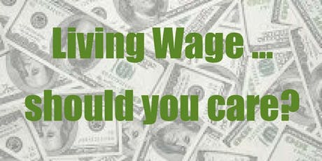 Living Wage ... should you care? tickets