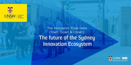 The Innovation Triple Helix (Town, Gown & Crown): The future of the Sydney Innovation Ecosystem tickets