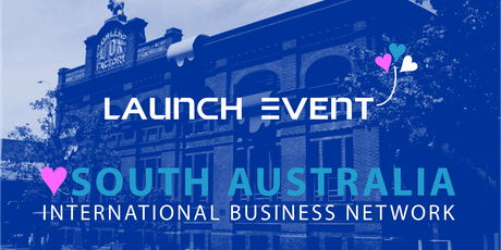 Launch of the South Australia International Business Network tickets