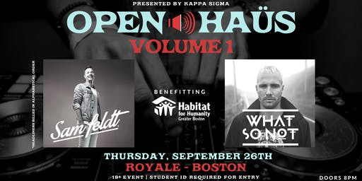 Open Haüs – Volume 1 (Feat. Sam Feldt | What So Not | 18+ Event)