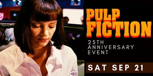 PULP FICTION- 25th ANNIVERSARY EVENT! (Sat Sep 21, 2019)