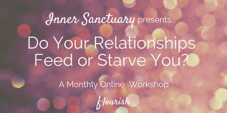 Do Your Relationships Feed or Starve You? - Inner Sanctuary - September 2019 tickets