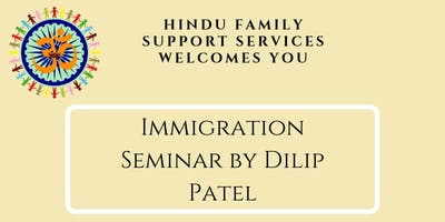 Immigration Seminar By Dilip Patel