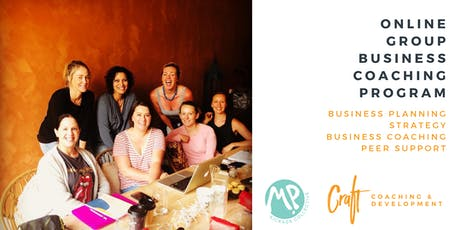 Craft Coaching and Development/MP Kickass Collective ONLINE Group Business Coaching Program - January 2020 tickets