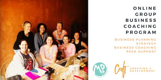 Craft Coaching and Development/MP Kickass Collective ONLINE Group Business Coaching Program - January 2020