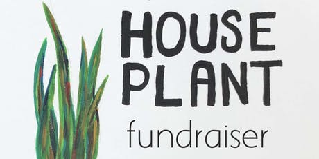 House Plant Fundraiser tickets