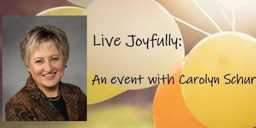 Live Joyfully: An event with Carolyn Schur