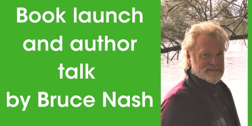 Book launch and author talk by Bruce Nash