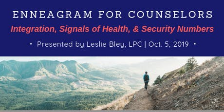 Enneagram for Counselors: Integration, Signals of Health, and Security Numbers tickets