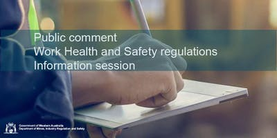 Public comment - Work Health and Safety regulations -  Information session