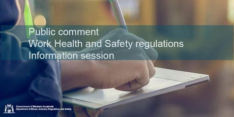 Public comment -Work Health and Safety regulations  -  Information session tickets