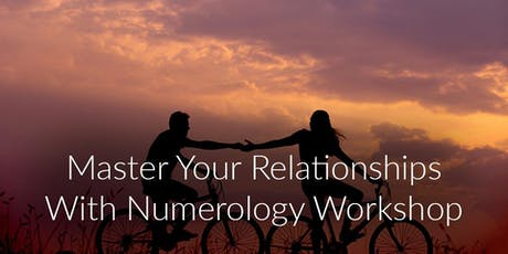 Mastering your relationships with numerology workshop. tickets