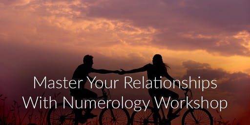 Mastering your relationships with numerology workshop.