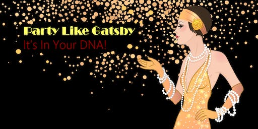 Party Like Gatsby, It's in your DNA!