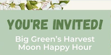 Harvest Moon Happy Hour with Big Green! tickets
