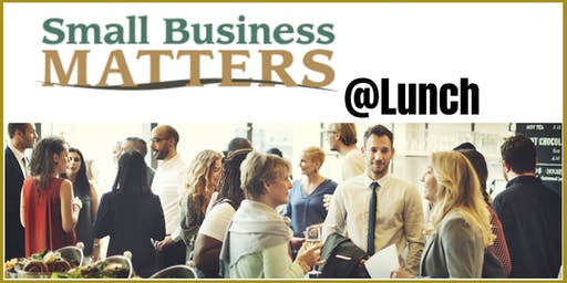 Small Business Matters @Lunch