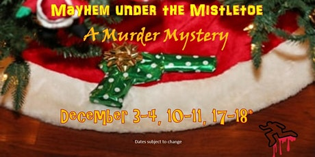 Mayhem Under the Mistletoe- Murder Mystery tickets