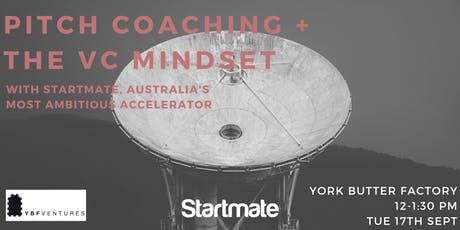Startmate Pitch Coaching + The VC Mindset @YBF Ventures tickets