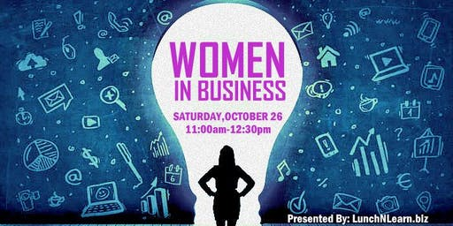 Lunch N Learn Presents: Women in Business