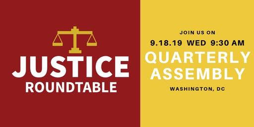 Justice Roundtable Quarterly Assembly
