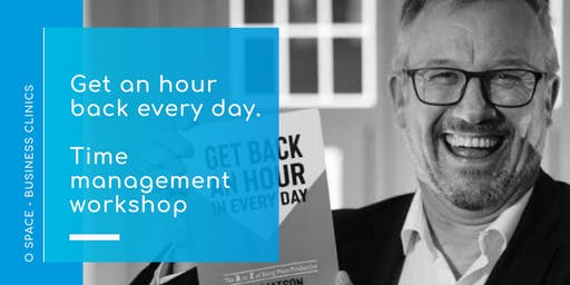 Time Management Workshop - Get an hour back every day.