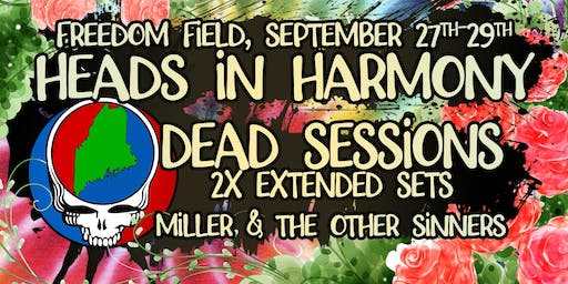 Heads in Harmony featuring Dead Sessions, Sept 27-29