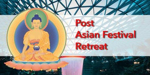 Post Asian Festival Retreat