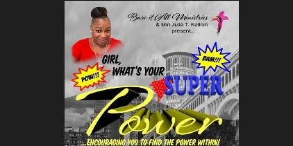 Girl, what's your super power!