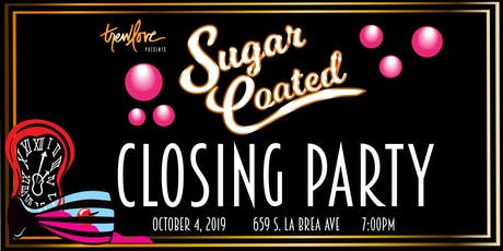 SUGAR COATED CLOSING PARTY tickets